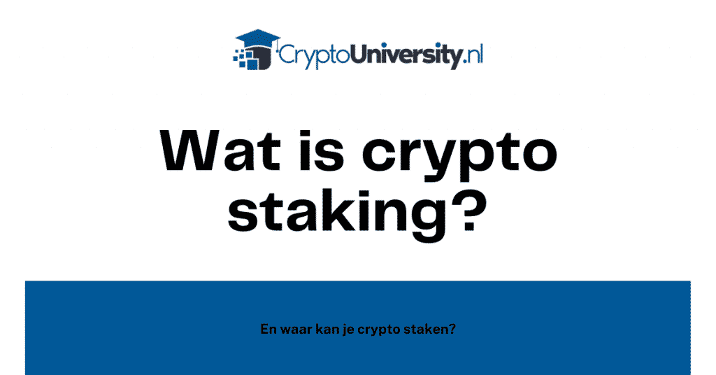 Wat is crypto staking?
